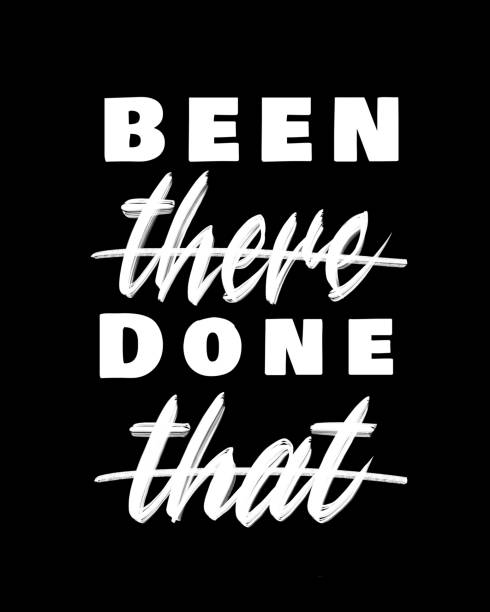 Been there Done that - hand lettering design for t-shirts, posters, or framed prints in black and white vector art illustration