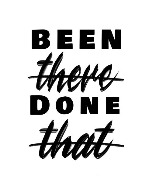 Been there Done that - hand lettering design for t-shirts, posters, or framed prints in black isolated on white background vector art illustration
