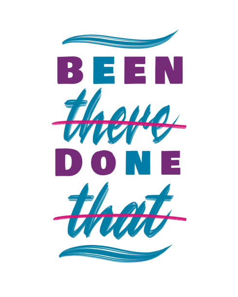 Been there Done that - hand lettering design for t-shirts, posters, or framed prints vector art illustration