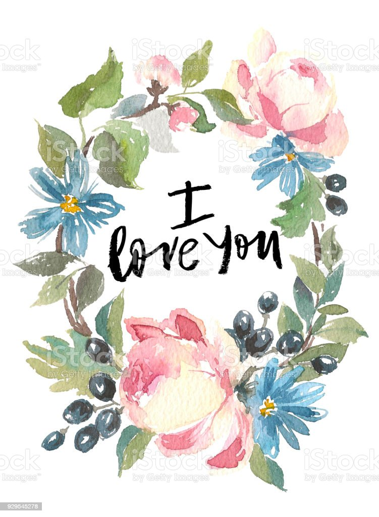 Floral Frame A Wreath Of Watercolor Roses I Love You Inscription