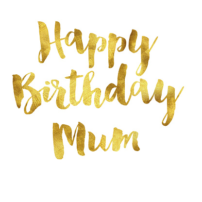 Gold Foil Happy Birthday Mum Message Stock Illustration Download Image Now Istock