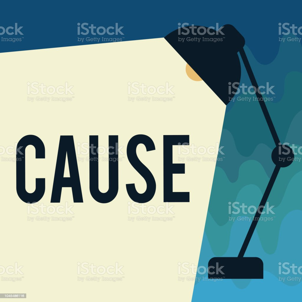 Handwriting text Cause. Concept meaning Person Thing that gives rise to an action phenomenon and condition vector art illustration