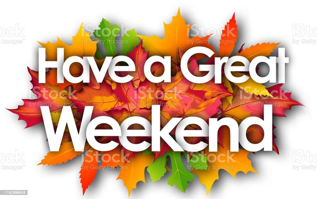 Have a great weekend Have a great weekend word and autumn leaves background Celebration stock illustration