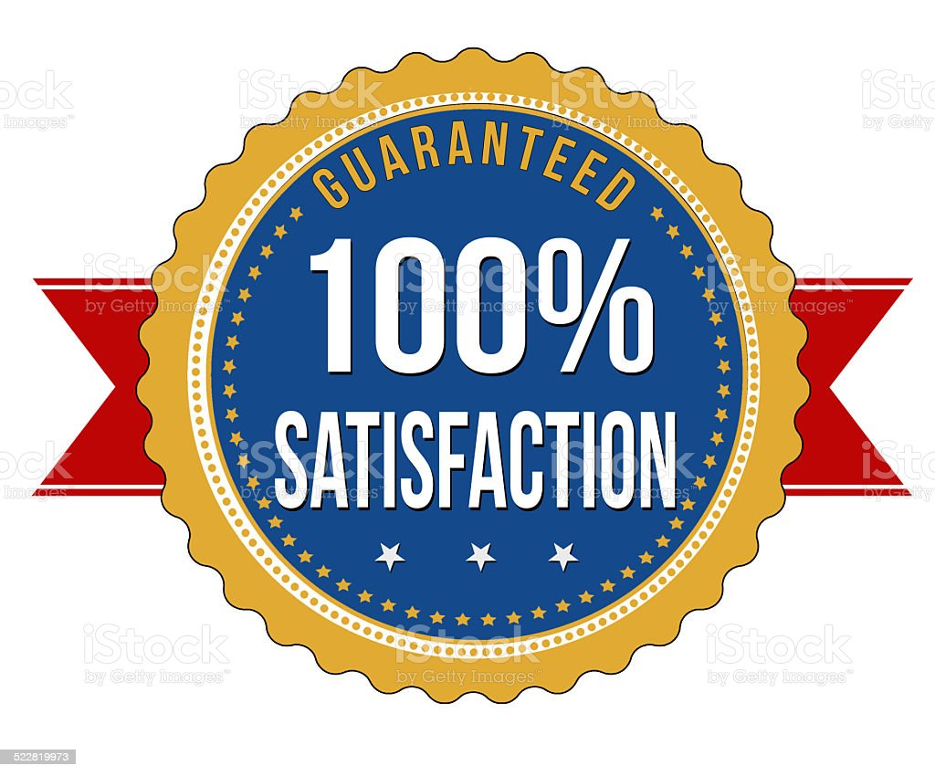 Hundred percent satisfaction guaranteed badge vector art illustration