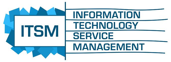 ITSM - Information Technology Service Management text written over blue background.