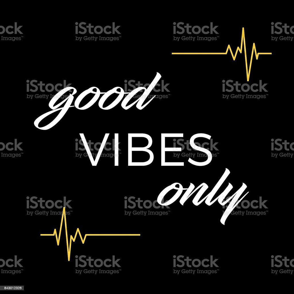 Inspirational and Mindful Quote:  Good VIBES Only vector art illustration