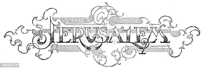 Jerusalem in ornate Art Nouveau text. Vintage halftone etching circa late 19th century.