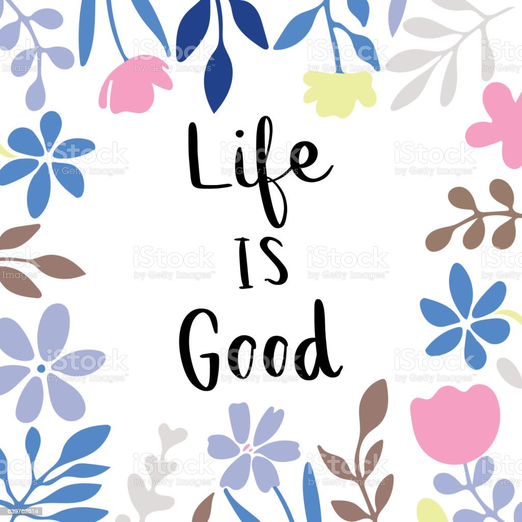Life Is Good Message With Flowers Frame Stock Vector Art More