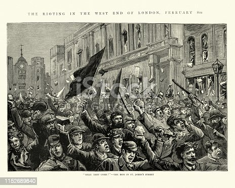 Vintage engraving of the West End Riots in London which followed a counter-demonstration by the Social Democratic Federation against a meeting of the Fair Trade League. 1886.  Here they come ! Mob of rioters in St James's Street