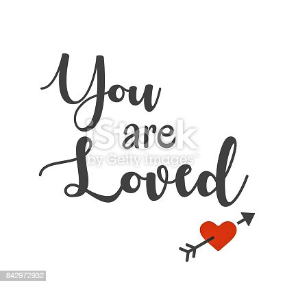 Inspirational and Affirmational Love Quote:  You are Loved in typography with red heart and arrow