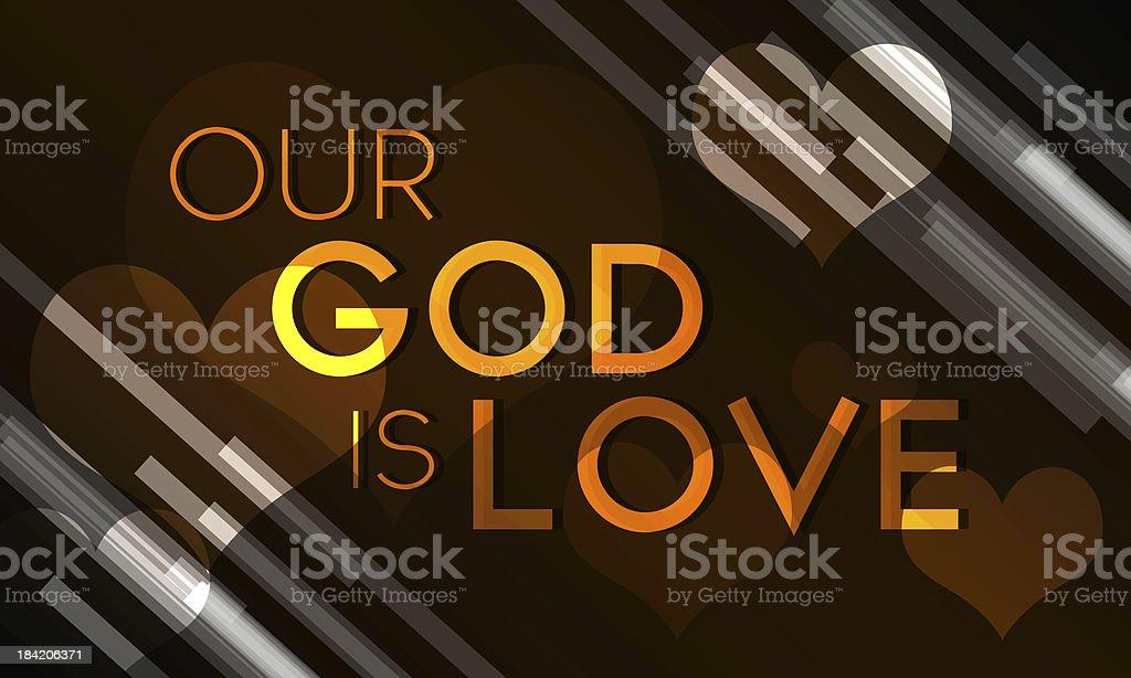 Our God is Love ! vector art illustration