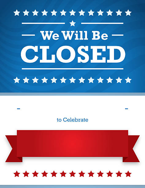 """Patriotic Closed Sign for Business A Patriotic closed sign for a business. Would work well for Labor Day, Memorial Day, Independence Day (July 4th), Presidents Day, Columbus Day. It has blank areas for the date and holiday name. 8. 5"""" x 11"""" at 600dpi closed sign stock illustrations"""