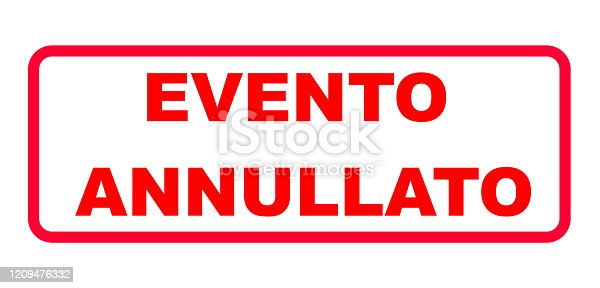 istock Red sign in italian letters with the information (Evento) annullato (event canceled) 1209476332