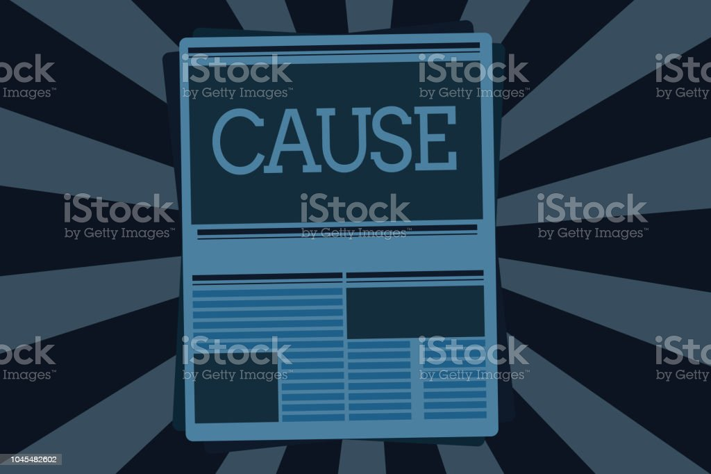 Text sign showing Cause. Conceptual photo Person Thing that gives rise to an action phenomenon and condition vector art illustration