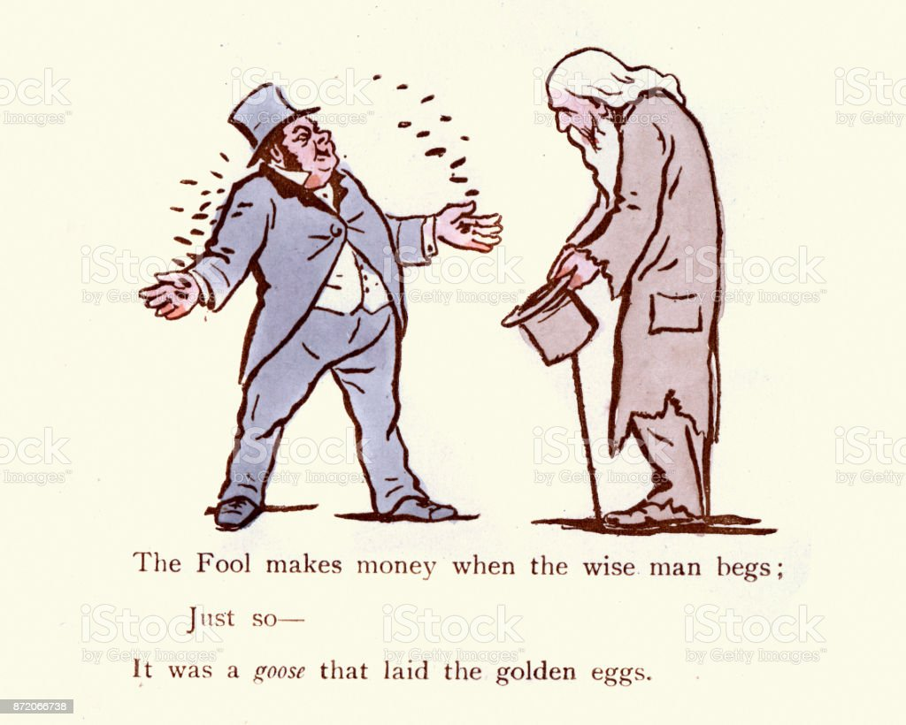 The Fool makes money when the wise man begs vector art illustration