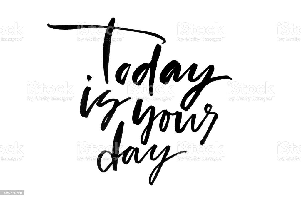 Today Is Your Day Handwritten Text Modern Calligraphy Inspirational