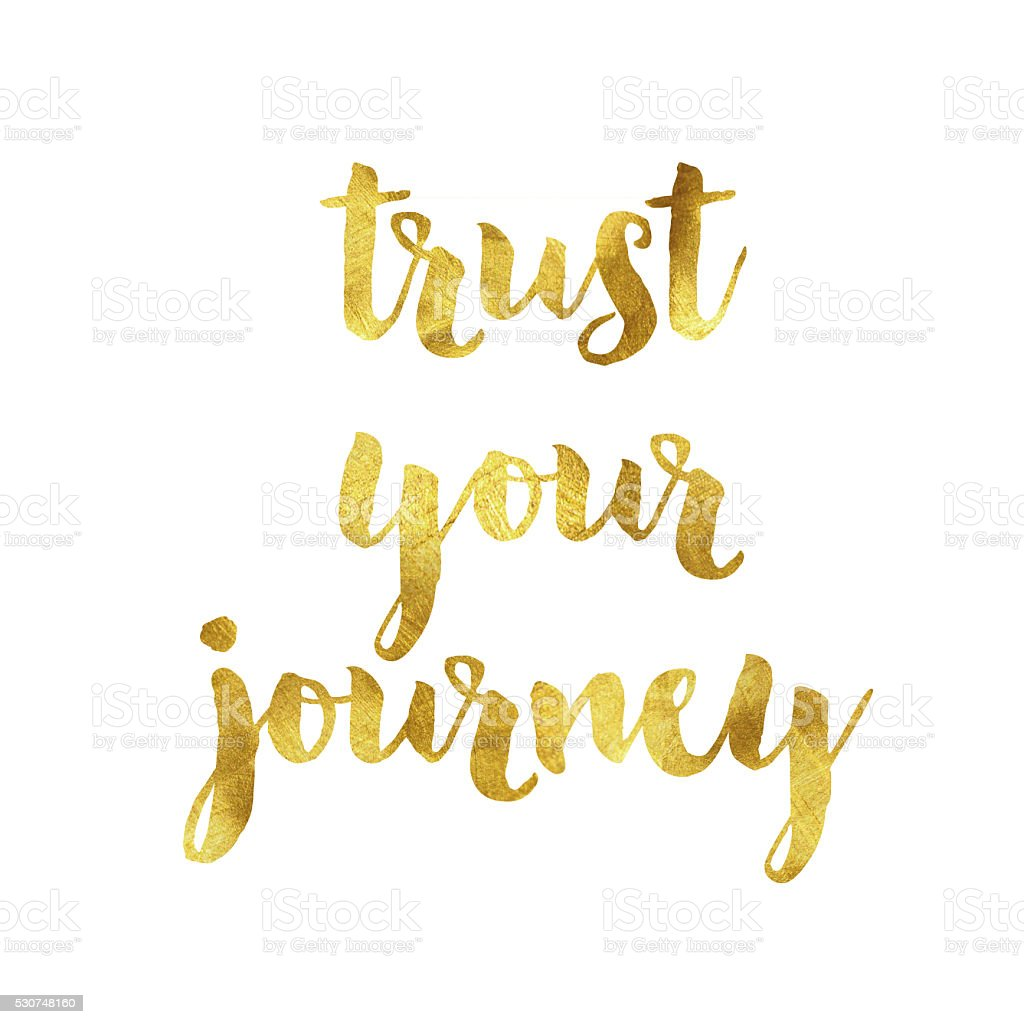 Trust your journey gold foil message vector art illustration