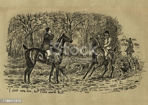Vintage engraving of Victorians fox hunting with hounds, 19th Century.  I ain't seen him but I can smell him