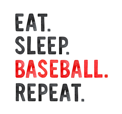 """Watercolour sketch of phrase """"Eat. Sleep. Baseball. Repeat"""" in black and red color."""