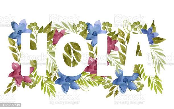 Ilustración de Palabra Hola Hecha De Hojas De Acuarela Verde Y Flores  Azules Y Rojas y más Vectores Libres de Derechos de Amor - iStock