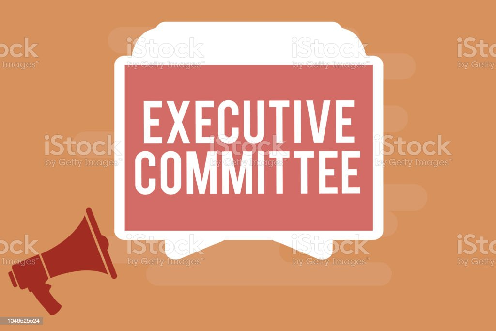 Word writing text Executive Committee. Business concept for Group of Directors appointed Has Authority in Decisions vector art illustration