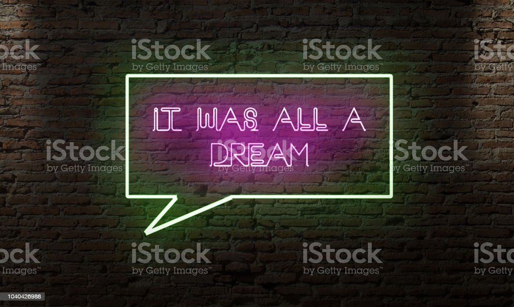 IT WAS ALL A DREAM NEON SIGN ON A DARK WALL WITH TEXT SYMBOL AROUND stock photo