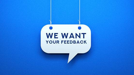 WE EANT YOUR FEEDBACK