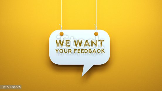 WE WANT YOUR FEEDBACK - SPEECH BUBBLE CONCEPT