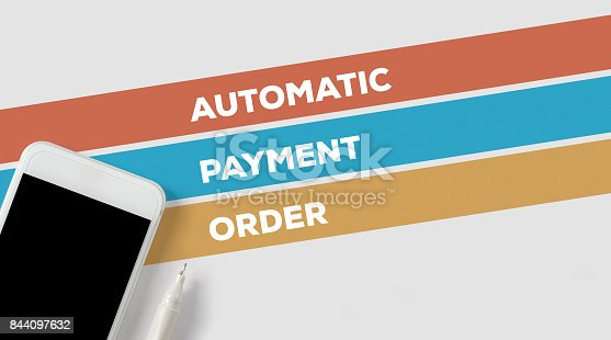 istock AUTOMATIC PAYMENT ORDER CONCEPT 844097632