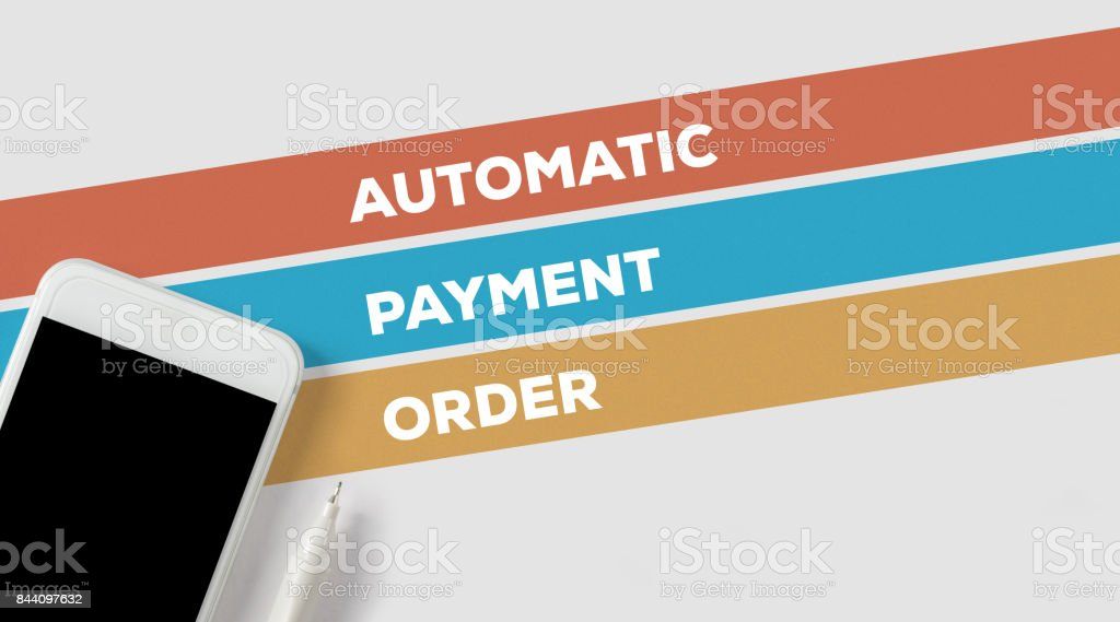 AUTOMATIC PAYMENT ORDER CONCEPT stock photo