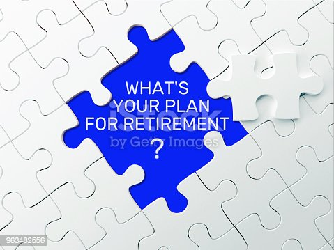istock WHAT'S YOUR PLAN FOR RETIREMENT? - PUZZLE CONCEPT 963482556