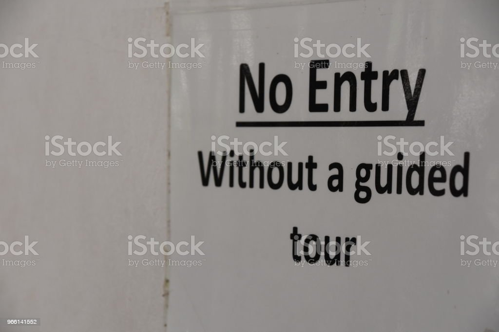 NO ENTERY WITHOUT A GUIDED TOUR-SIGN - Royalty-free Guide Stock Photo