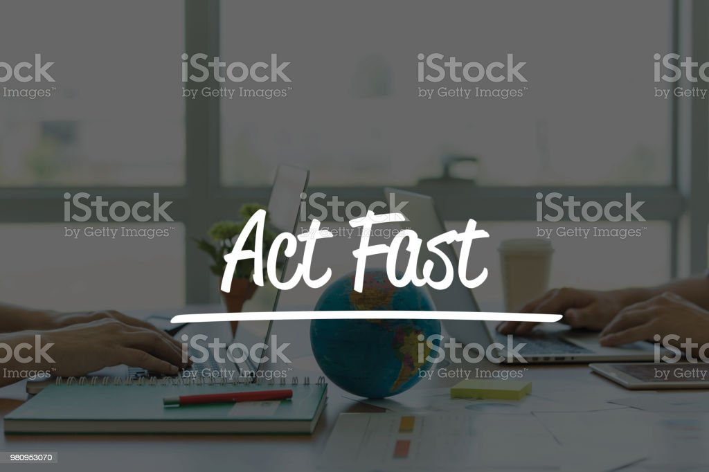 TEAMWORK OFFICE BUSINESS COMMUNICATION TECHNOLOGY  ACT FAST! GLOBAL NETWORK CONCEPT stock photo