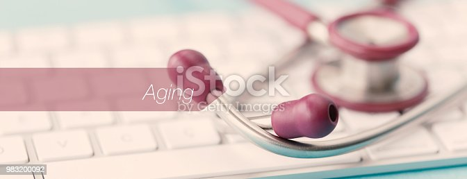 istock E-HEALTH AND MEDICAL CONCEPT: AGING 983200092
