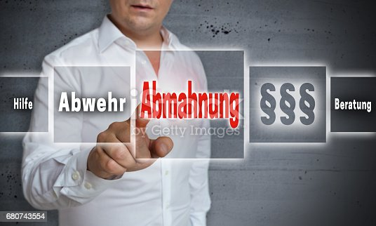 istock Abmahnung (in german Admonition, defense, help, advice) concept background is shown by man 680743554