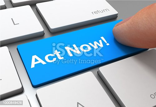 pushing act now button key concept 3d illustration