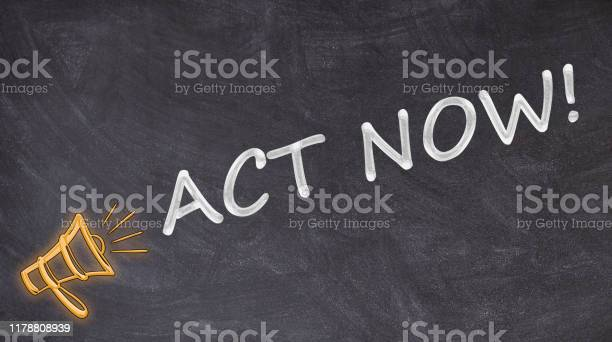 Act now written on blackboard with megaphone picture id1178808939?b=1&k=6&m=1178808939&s=612x612&h=zhfoplj3xthyaczqe2sk2elpzkusvx8xmcdxn8et0gm=