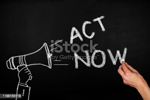 istock Act Now,motivation quote 1166155119