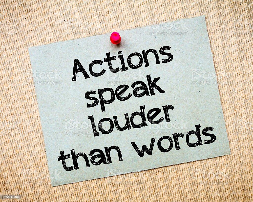 Actions speak louder than words stock photo