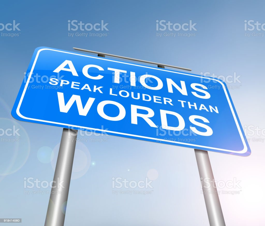 Actions speak louder than words. stock photo