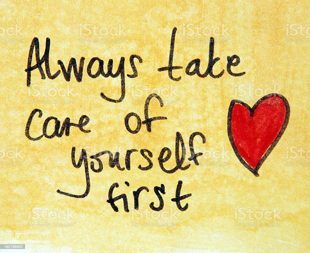 Always Take Care Of Yourself First Stock Photo - Download