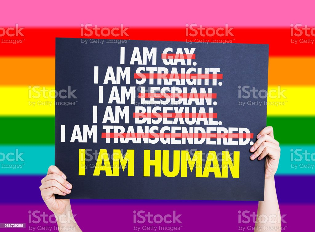 I am Gay/Straight/Lesbian/Bisexual/Trans I am Human card stock photo