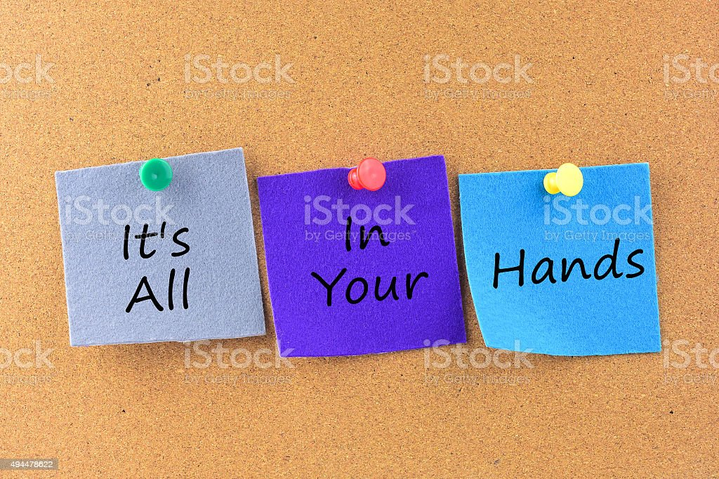 An inspirational motivating quote 'It's All in Your hands' stock photo