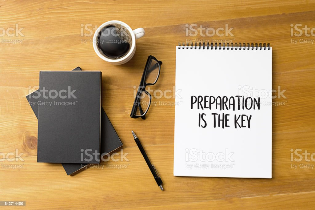 BE PREPARED and PREPARATION IS THE KEY plan perform  Business concept stock photo