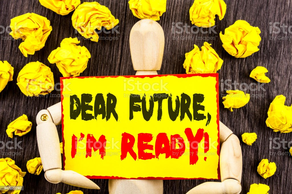 Foto De Exibição De Texto De Anúncio Caro Futuro Eu Am Ready