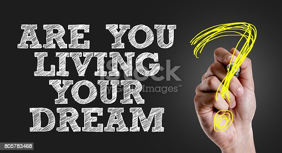 istock Are You Living Your Dream? 805783468
