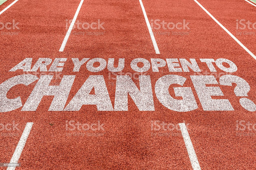 Are You Open to Change? written on running track stock photo