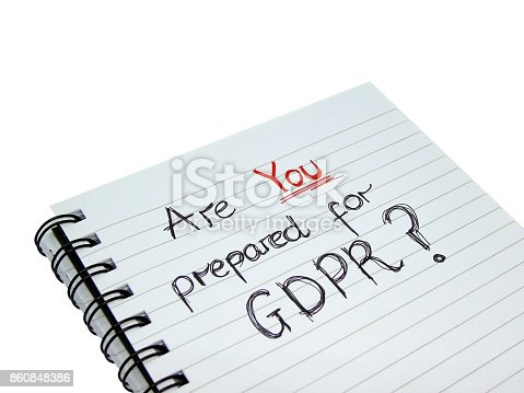 937370192 istock photo Are YOU ready for General Data Protection Regulation (GDPR)? (Isolated on White Background with Clipping Path) 860848386