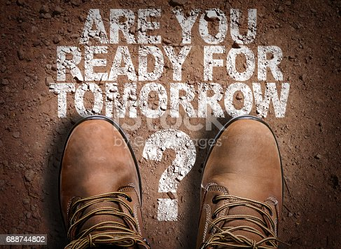 694587746 istock photo Are You Ready For Tomorrow? 688744802
