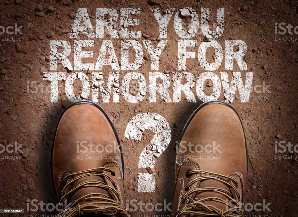 Are You Ready For Tomorrow? stock photo